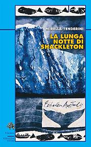 Copertina del libro di Mirella Tenderini La lunga notte di Shackleton