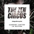 The Zen Circus Canzoni contro la natura 2014