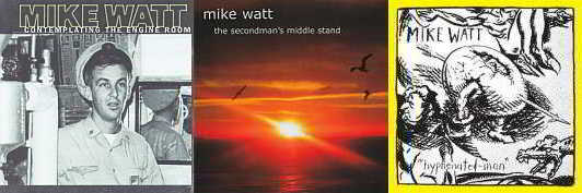 Mike Watt albums Contemplating The Engine Room - The Secondman's Middle Stand - Hyphenated-Man